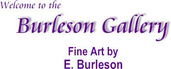 Welcome to the Burleson Gallery
